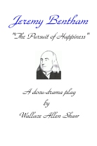Jeremy Bentham - The Pursuit of Happiness